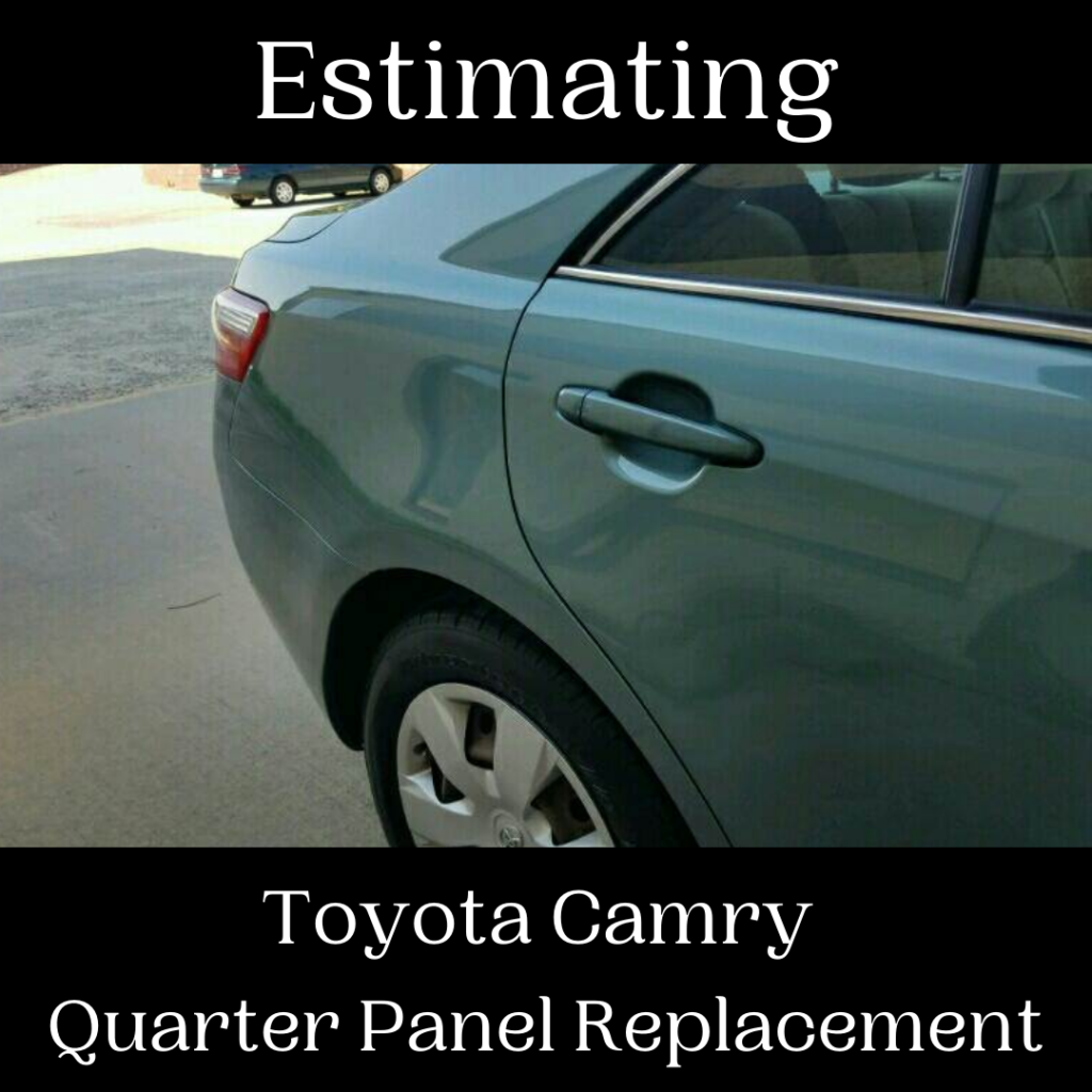 Estimating: Toyota Camry Quarter Panel Replacement